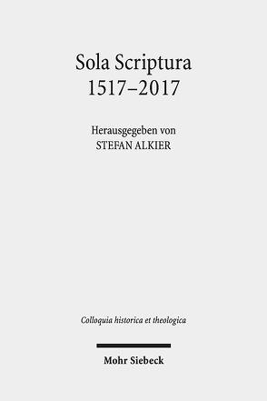 Sola Scriptura 1517-2017 von Alkier,  Stefan