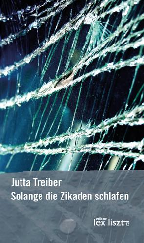 Solange die Zikaden schlafen von Treiber,  Jutta