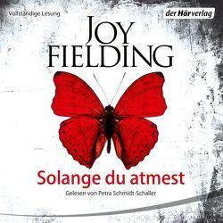 Solange du atmest von Fielding,  Joy, Lutze,  Kristian, Schmidt-Schaller,  Petra