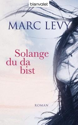 Solange du da bist von Levy,  Marc, Thoma,  Amelie