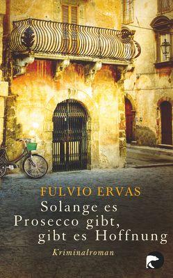 Solange es Prosecco gibt, gibt es Hoffnung von Ervas,  Fulvio, Höfer,  Silvia