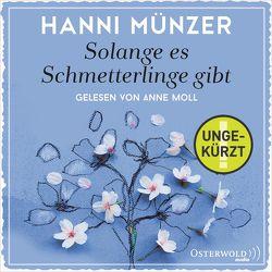 Solange es Schmetterlinge gibt von Moll,  Anne, Münzer,  Hanni