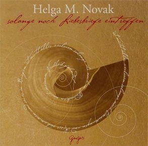 solange noch Liebesbriefe eintreffen von Heidenreich,  Gert, Novak,  Helga M., Wolters,  Doris