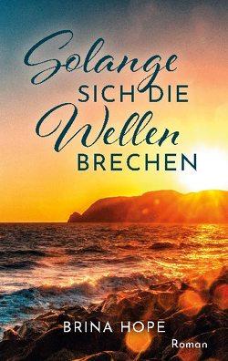 Solange sich die Wellen brechen von Hope,  Brina