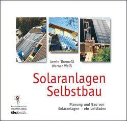 Solaranlagen Selbstbau von Themessl,  Armin, Weiss,  Werner