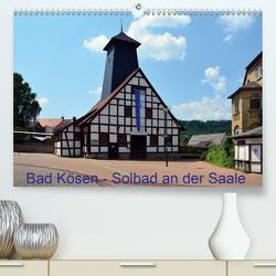 Solbad an der Saale – Bad Kösen (Premium, hochwertiger DIN A2 Wandkalender 2020, Kunstdruck in Hochglanz) von Gerstner,  Wolfgang