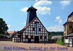 Solbad an der Saale – Bad Kösen (Wandkalender 2019 DIN A2 quer) von Gerstner,  Wolfgang