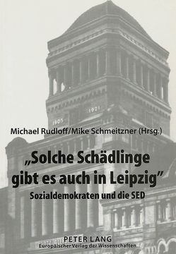 «Solche Schädlinge gibt es auch in Leipzig» von Rudloff,  Michael, Schmeitzner,  Mike