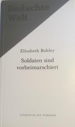 Soldaten sind vorbeimarschiert von Baltzer,  Burkhard, Bohley,  Elisabeth, Rauch,  Ludwig