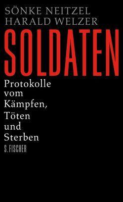 Soldaten von Neitzel,  Sönke, Welzer,  Harald