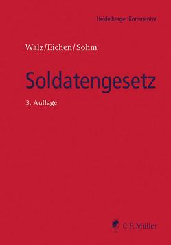 Soldatengesetz von Eichen,  Klaus, Ewald,  Jürgen, Hucul,  Stefan, Sohm,  Stefan, Walz,  Dieter