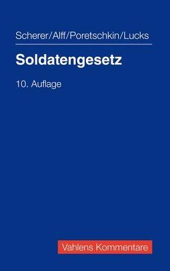 Soldatengesetz von Alff,  Richard, Lucks,  Ulrich, Poretschkin,  Alexander, Scherer,  Werner