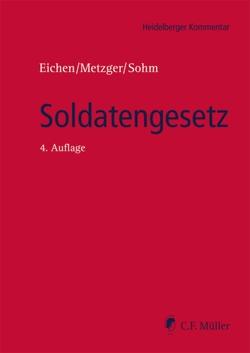 Soldatengesetz von Eichen,  Klaus, Ewald,  Jürgen, Hucul,  Stefan, Metzger,  Philipp-Sebastian, Sohm,  Stefan, Walz,  Dieter