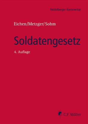 Soldatengesetz von Eichen,  Klaus, Metzger,  Philipp-Sebastian, Sohm,  Stefan, Walz,  Dieter