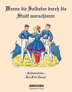 Soldatenlieder Fritz Rumpf von Fritz,  Rumpf