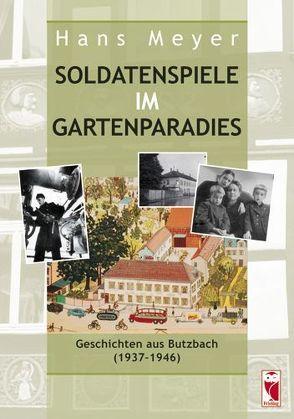 Soldatenspiele im Gartenparadies von Meyer,  Hans