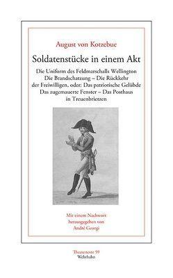 Soldatenstücke in einem Akt von André,  Georgi, Kotzebue,  August von