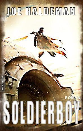 Soldierboy – Ein Science-Fiction-Roman vom Hugo und Nebula Award Preisträger Joe Haldeman von Hacker,  Verena, Haldeman,  Joe
