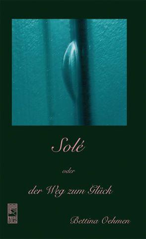 Solé oder der Weg zum Glück von Oehmen,  Bettina