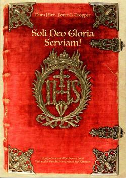 Soli Deo Gloria – Serviam! von Pärr,  Nora, Tropper,  Peter G