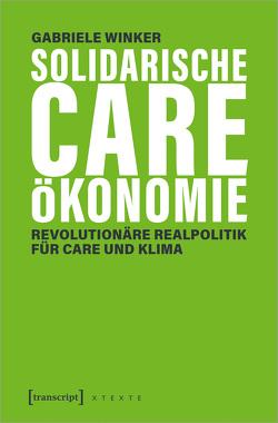Solidarische Care-Ökonomie von Winker,  Gabriele