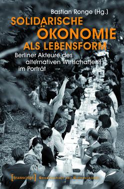 Solidarische Ökonomie als Lebensform von Ronge,  Bastian