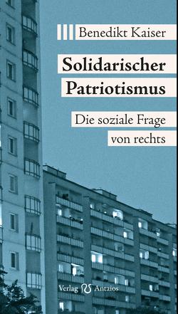 Solidarischer Patriotismus von Kaiser,  Benedikt