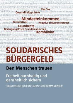 Solidarisches Bürgergeld – den Menschen trauen von Althaus,  Dieter, Binkert,  Hermann, Schramm,  Michael, Werner,  Götz