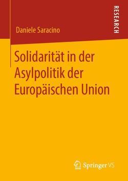 Solidarität in der Asylpolitik der Europäischen Union von Saracino,  Daniele