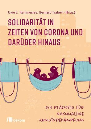 Solidarität in Zeiten von Corona und darüber hinaus von Kemmesies,  Uwe E, Trabert,  Gerhard