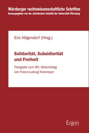 Solidarität, Subsidiarität und Freiheit von Hilgendorf,  Eric