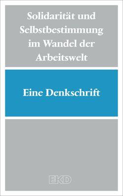 Solidarität und Selbstbestimmung im Wandel der Arbeitswelt von Evangelische Kirche in Deutschland (EKD)