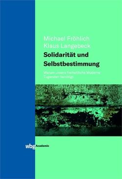 Solidarität und Selbstbestimmung von Fröhlich,  Michael, Langebeck,  Klaus