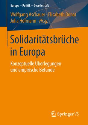 Solidaritätsbrüche in Europa von Aschauer,  Wolfgang, Donat,  Elisabeth, Hofmann,  Julia