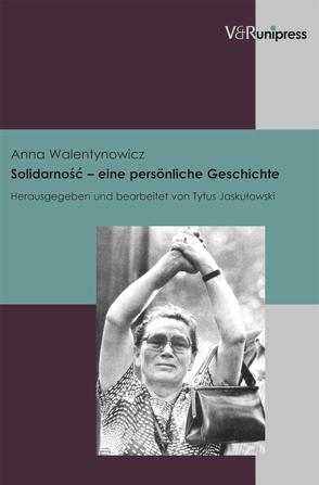 Solidarnosc – eine persönliche Geschichte von Jaskulowski,  Tytus