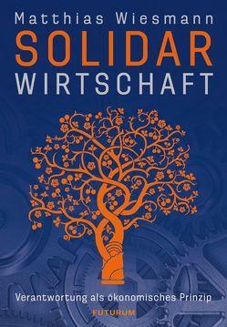 Solidarwirtschaft von Wiesmann,  Matthias