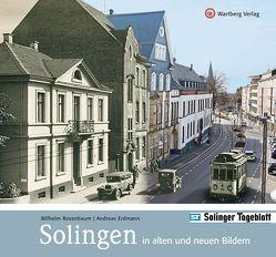 Solingen in alten und neuen Bildern von Erdmann,  Andreas, Rosenbaum,  Wilhelm, Solinger Tageblatt
