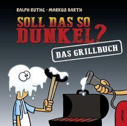 Soll das so dunkel? von Barth,  Markus, Ruthe,  Ralph