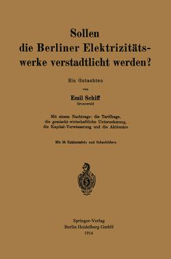 Sollen die Berliner Elektrizitätswerke verstadtlicht werden? von Schiff,  Emil