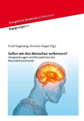 Sollen wir den Menschen verbessern? von Hoppe,  Christian, Vogelsang,  Frank
