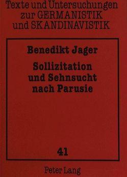 Sollizitation und Sehnsucht nach Parusie von Jager,  Benedikt
