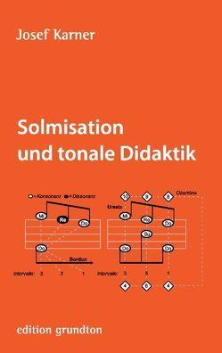 Solmisation und tonale Didaktik von Karner,  Josef