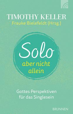 Solo, aber nicht allein von Bielefeldt,  Frauke, Keller,  Kathy, Keller,  Timothy