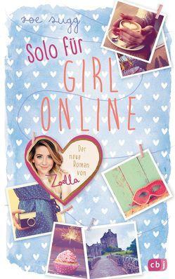 Solo für Girl Online von Sugg alias Zoella,  Zoe, Zeltner,  Henriette