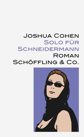 Solo für Schneidermann von Blumenbach,  Ulrich, Cohen,  Joshua