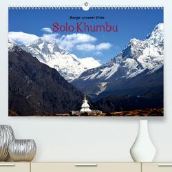Solo Khumbu (Premium, hochwertiger DIN A2 Wandkalender 2021, Kunstdruck in Hochglanz) von Remberg,  Edgar
