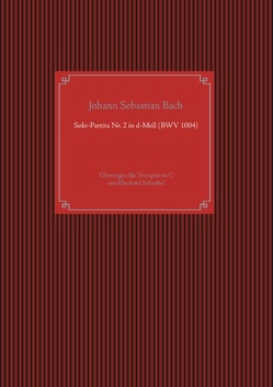 Solo-Partita Nr. 2 in d-Moll (BWV 1004) von Bach,  Johann Sebastian, Schnebel,  Eberhard
