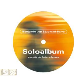 Soloalbum von Stuckrad-Barre,  Benjamin von