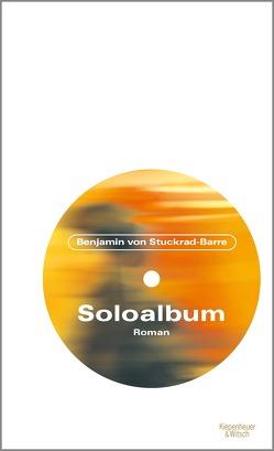 Soloalbum Jubiläumsausgabe von Stuckrad-Barre,  Benjamin v.