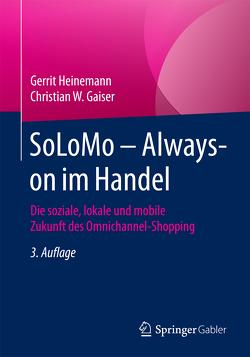 SoLoMo – Always-on im Handel von Gaiser,  Christian W., Heinemann,  Gerrit